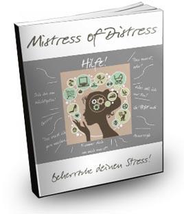 mistress of distress reduziere deinen stress life. Black Bedroom Furniture Sets. Home Design Ideas
