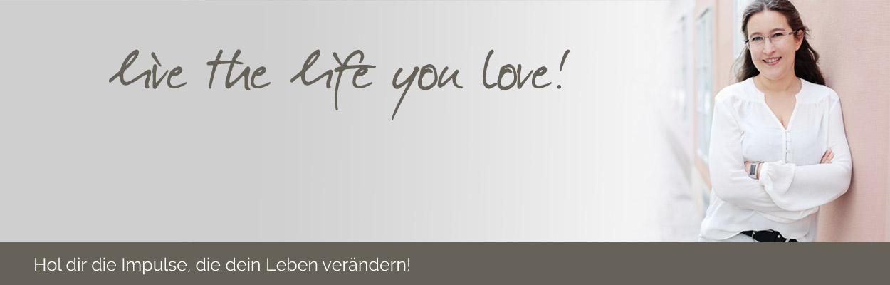 Coaching Wien Katja Schmalzl,live the life you love